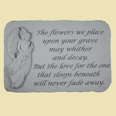 The flowers we place upon your grave... Memorial Stone