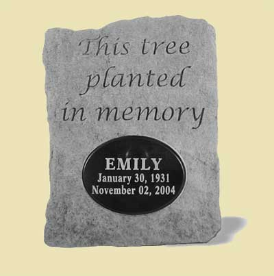 This tree planted in memory… Tree Dedication Memorial Stone