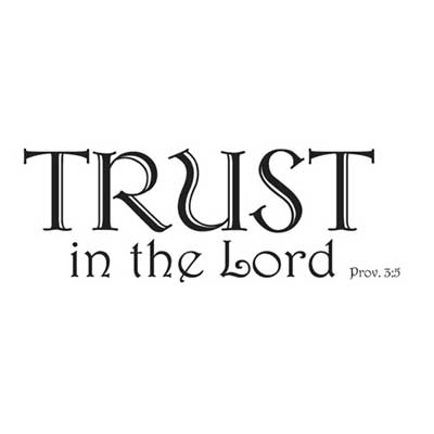 Trust in the Lord… Scripture Wall Vinyl