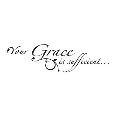 Your Grace is sufficient... Inspirational Wall Vinyl