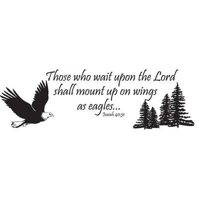 Those who wait (Isaiah 40.31) …Vinyl Wall Scripture