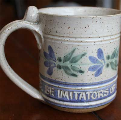 "Scripture Pottery Mug… """"Be imitators of God…"""""