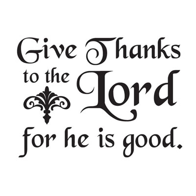 Give thanks to the Lord…Vinyl Wall Scripture