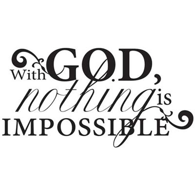 With God, nothing is… Vinyl Wall Decor with Scripture