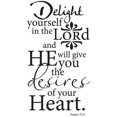 Delight yourself in the Lord…Vinyl Wall Scripture