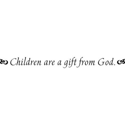 Children are a gift... Vinyl Wall Scripture